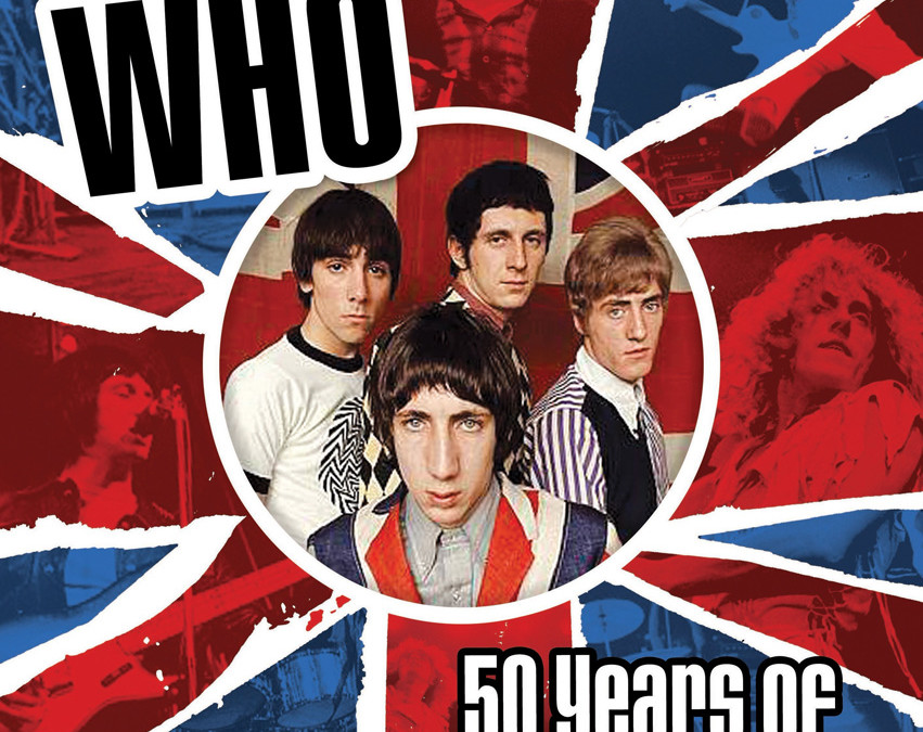 """The Who: 50 Years of My Generation"" by Mat Snow"