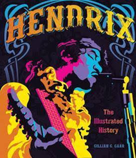 Reviewed: Hendrix The Illustrated Story by Gillian G. Gaar