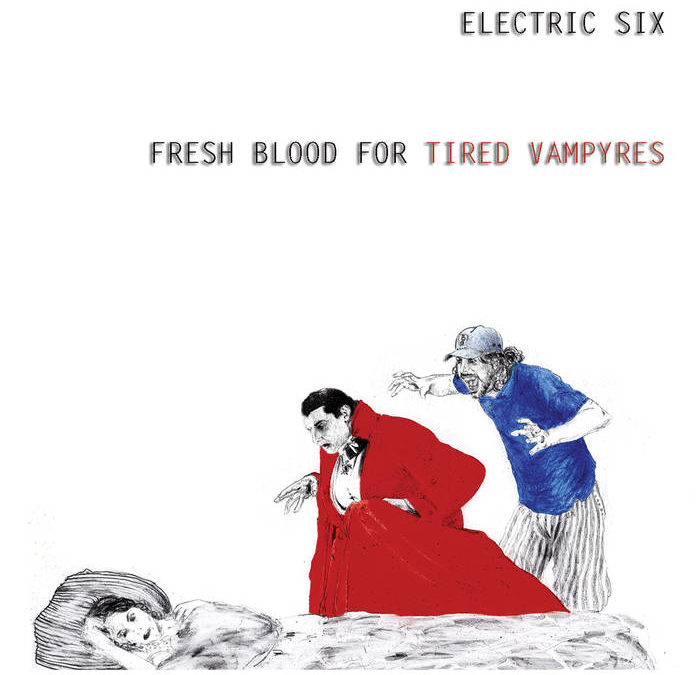 The Electric Six: Fresh Blood for Tired Vampyres
