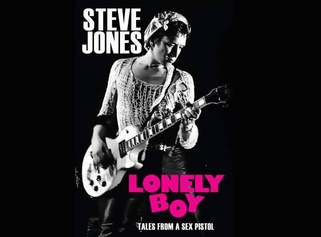 "Biography: Sex Pistol Steve Jones' ""Lonely Boy"""