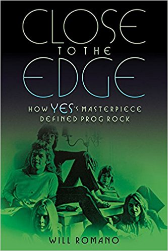 "Reviewed: ""Close to the Edge: How Yes's Masterpiece Defined Prog Rock"""