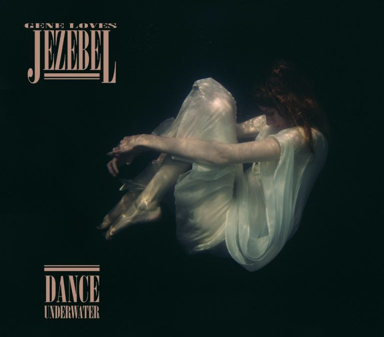 "Reviewed: Gene Loves Jezebel – ""Dance Underwater"""