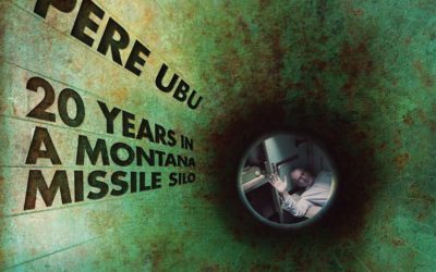 """Pere Ubu: """"20 Years In A Montana Missile Silo"""""""