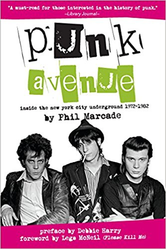 "Reviewed: ""Punk Avenue: Inside the New York City Underground 1972-1982"" by Phil Marcade"