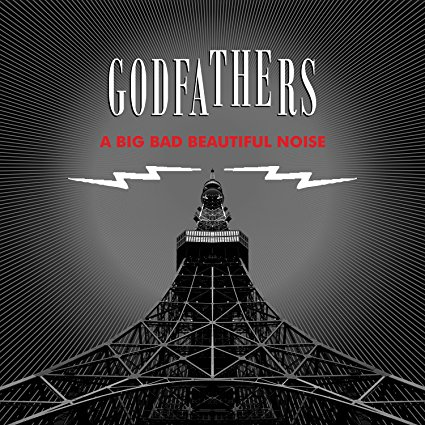 "Reviewed: The Godfathers – ""A Big Bad Beautiful Noise"""